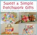 4_sweet-and-simple-patchwork-gifts001 - Valerie Nesbitt - valerie