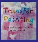 Transfer Painting by Mary Gamester
