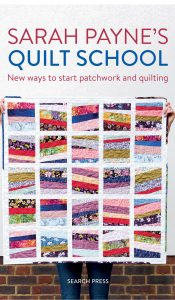 BOOK of the MONTH for Oct 2019: Sarah Payne's Quilt School