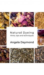 BOOK of the MONTH Mar 20: Natural Dyeing: Hints, Tips and Techniques by Angela Daymond