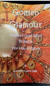 BOOK of the MONTH for October 2020: Golden Glamour Gold Work Book by Kathleen Laurel Sage